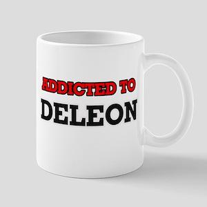 Addicted to Deleon Mugs