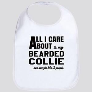 All I care about is my Bearded Collie Dog Bib