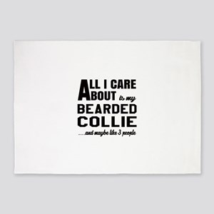 All I care about is my Bearded Coll 5'x7'Area Rug