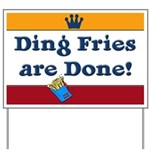 Ding Fries Are Done Yard Sign