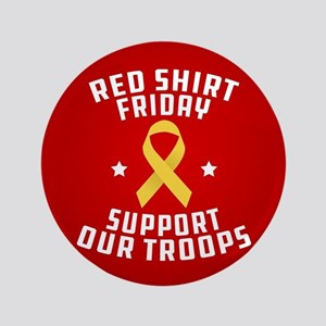 """RED Shirt Friday Support Our Troops 3.5"""" Button"""