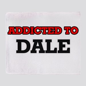 Addicted to Dale Throw Blanket