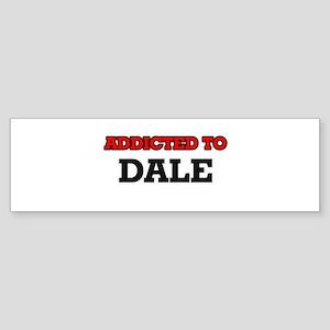 Addicted to Dale Bumper Sticker