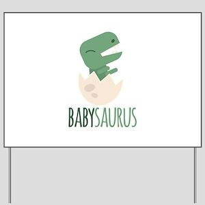 Babysaurus Yard Sign