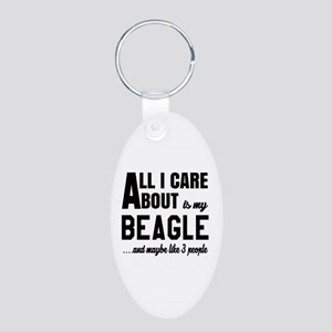 All I care about is my Beag Aluminum Oval Keychain