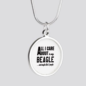 All I care about is my Beagl Silver Round Necklace