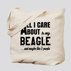 All I care about is my Beagle Dog Tote Bag
