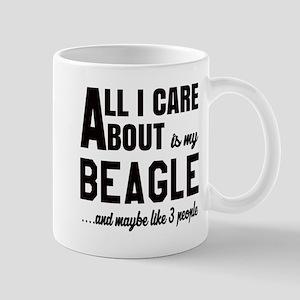 All I care about is my Beagle Dog Mug