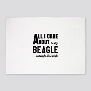 All I care about is my Beagle Dog 5'x7'Area Rug