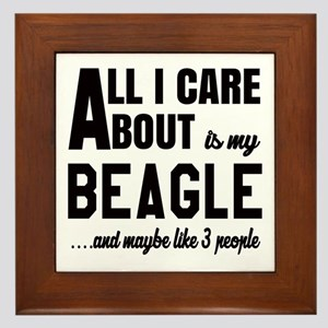 All I care about is my Beagle Dog Framed Tile