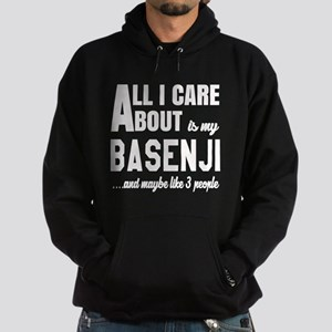 All I care about is my Basenji Dog Hoodie (dark)