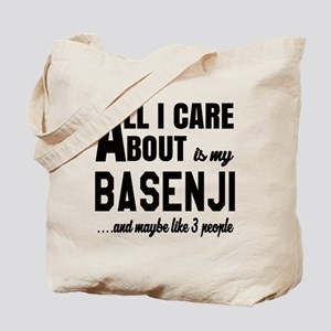All I care about is my Basenji Dog Tote Bag
