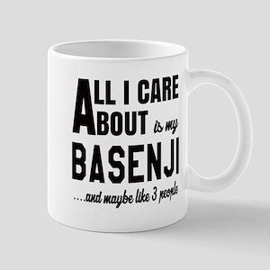 All I care about is my Basenji Dog Mug
