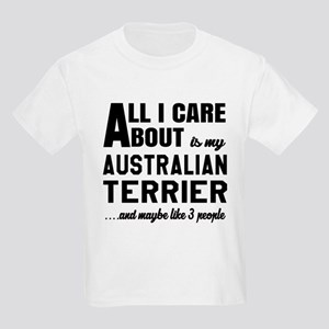 All I care about is my Australi Kids Light T-Shirt