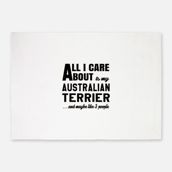 All I care about is my Australian T 5'x7'Area Rug
