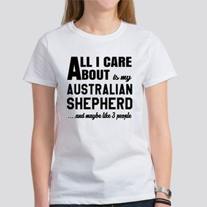 All I care about is my Australian Women's T-Shirt