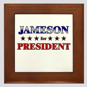 JAMESON for president Framed Tile