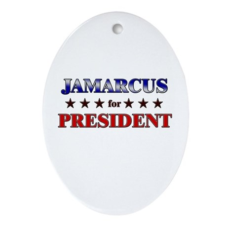 JAMARCUS for president Oval Ornament