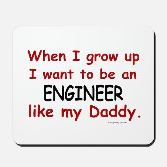 Engineer (Like My Daddy) Mousepad