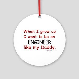 Engineer (Like My Daddy) Ornament (Round)
