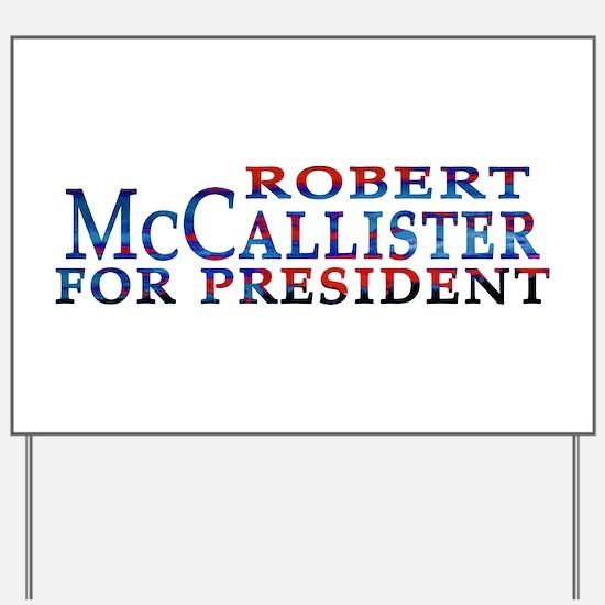 McCallister For Prez Yard Sign