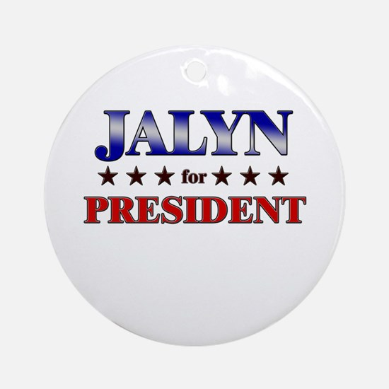 JALYN for president Ornament (Round)