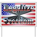 Legalize Freedom Yard Sign