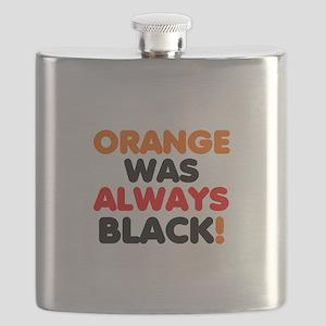 ORANGE WAS ALWAYS BLACK! Flask
