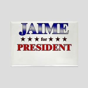 JAIME for president Rectangle Magnet