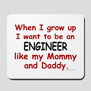 Engineer (Like Mommy & Daddy) Mousepad