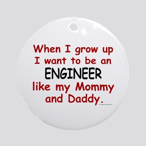 Engineer (Like Mommy & Daddy) Ornament (Round)