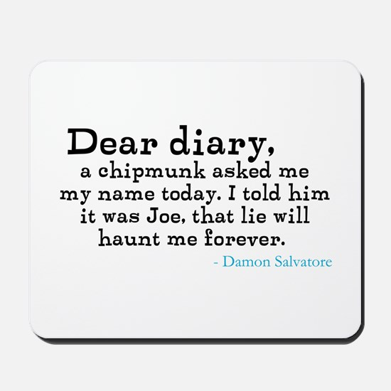 Dear diary, a chipmunk asked me my name today... M