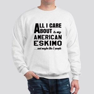 All I care about is my Toy American Esk Sweatshirt