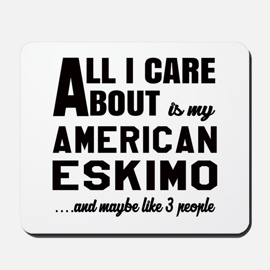 All I care about is my Toy American Eski Mousepad