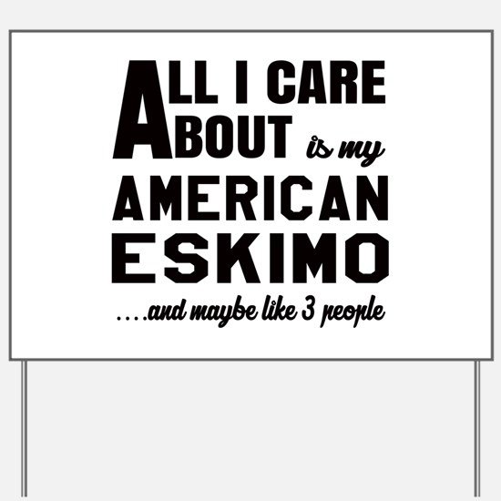 All I care about is my Toy American Eski Yard Sign