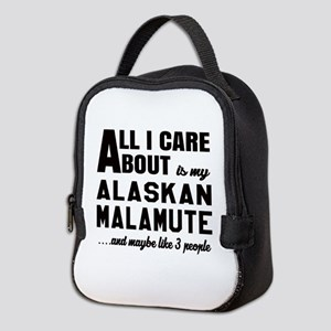 All I care about is my Alaskan Neoprene Lunch Bag