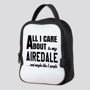 All I care about is my Airedale Neoprene Lunch Bag