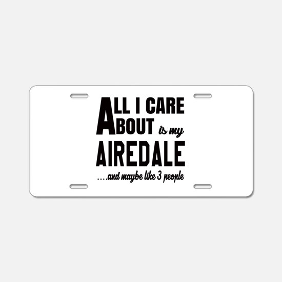 All I care about is my Aire Aluminum License Plate