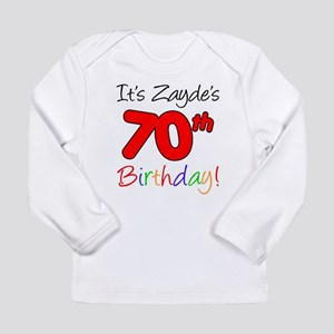 It's Zayde 70th Birthday Long Sleeve T-Shirt