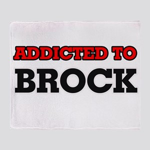 Addicted to Brock Throw Blanket