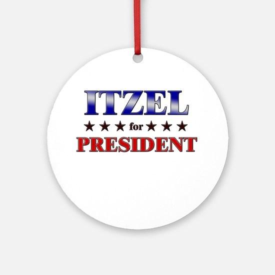 ITZEL for president Ornament (Round)