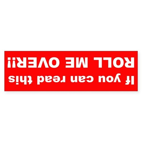 If you can read this ROLL ME OVER!! Sticker (Bumpe