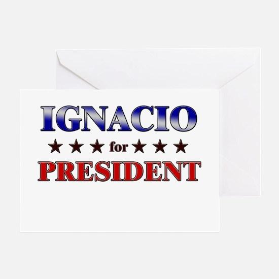 IGNACIO for president Greeting Card