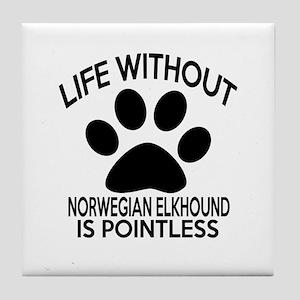 Life Without Norwegian Elkhound Dog Tile Coaster