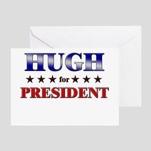 HUGH for president Greeting Card