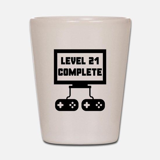Level 21 Complete 21st Birthday Shot Glass