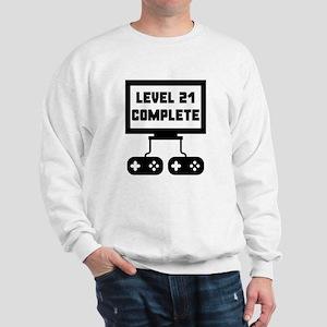 Level 21 Complete 21st Birthday Sweatshirt