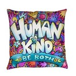 Humankind Be Both Everyday Pillow