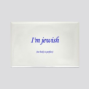 i'm jewish no body is perfect Rectangle Magnet