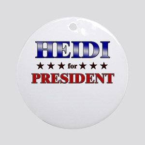 HEIDI for president Ornament (Round)